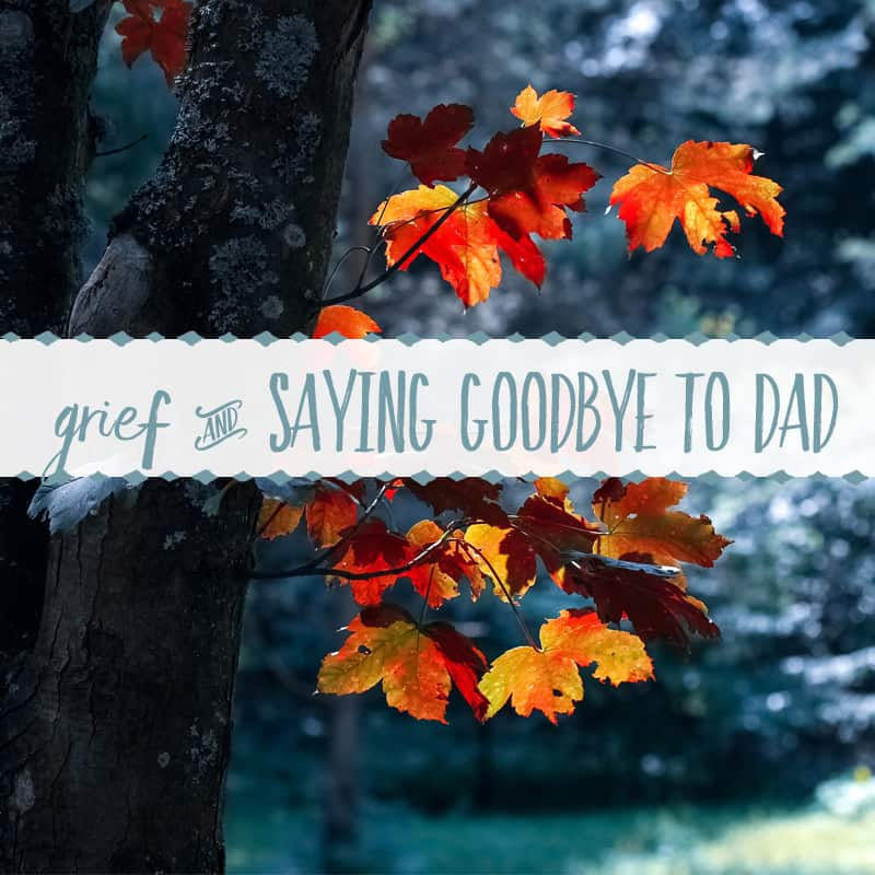 Saying Goodbye to Dad