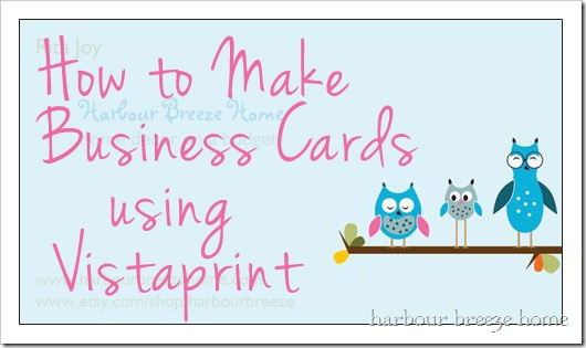 How to make business cards using vistaprint harbour breeze home how to make business cards with vistaprint m4hsunfo