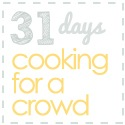 Cooking for a Crowd ~ A Month- Long Series