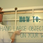 How to Hang Large Objects on a Wall