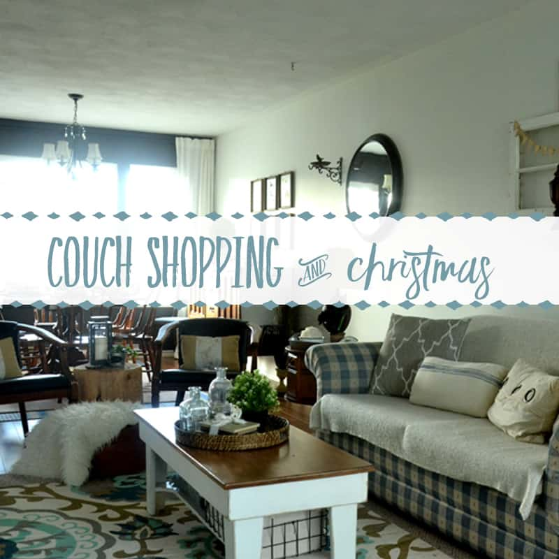 25 Things: Couch Shopping & Christmas Decorating