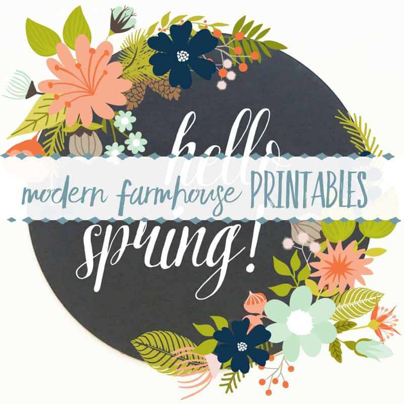 Modern Farmhouse Printables for Spring