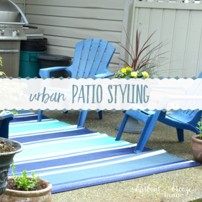 Urban Patio Styling ~ Before & In Process