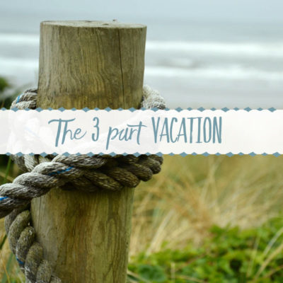 The Three Part Vacation