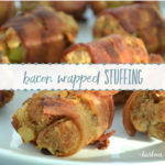 Bacon Wrapped Stuffing Bites