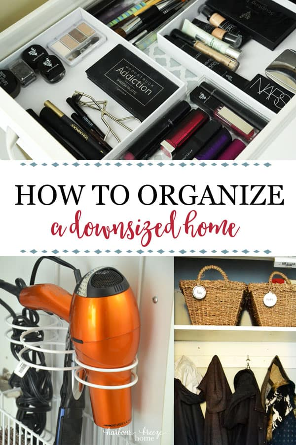 Small Space Organization | How to organize a downsized home. Find organization ideas for every space in a small home. Find practical tips and solutions, along with products that will make your space function well. #organization #organizationideas  #smallhouse #smallspaces  #downsizing