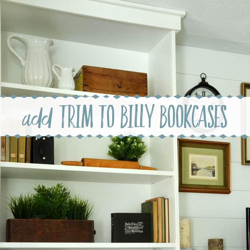 Add Craftsman Style Trim to Billy Bookcases for a Modern Farmhouse Look