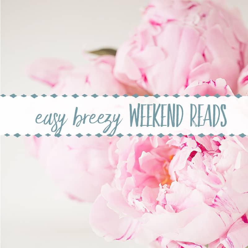 Easy Breezy Weekend Reads #4