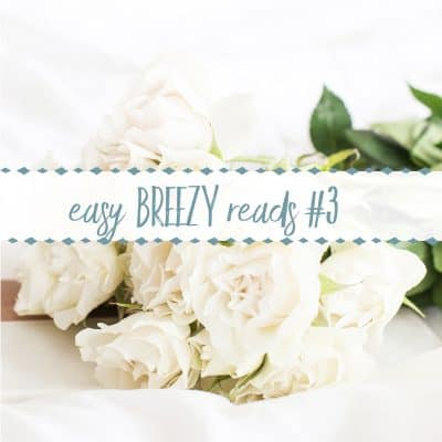 Easy Breezy Weekend Reads #3