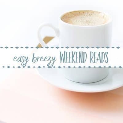 Easy Breezy Weekend Reads #6