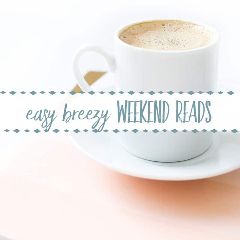 Easy Breezy Weekend Reads #6