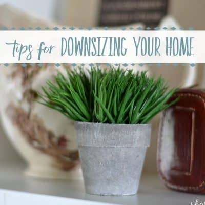 Downsizing Your Home: Best Tips and Advice to Make it a Positive Experience
