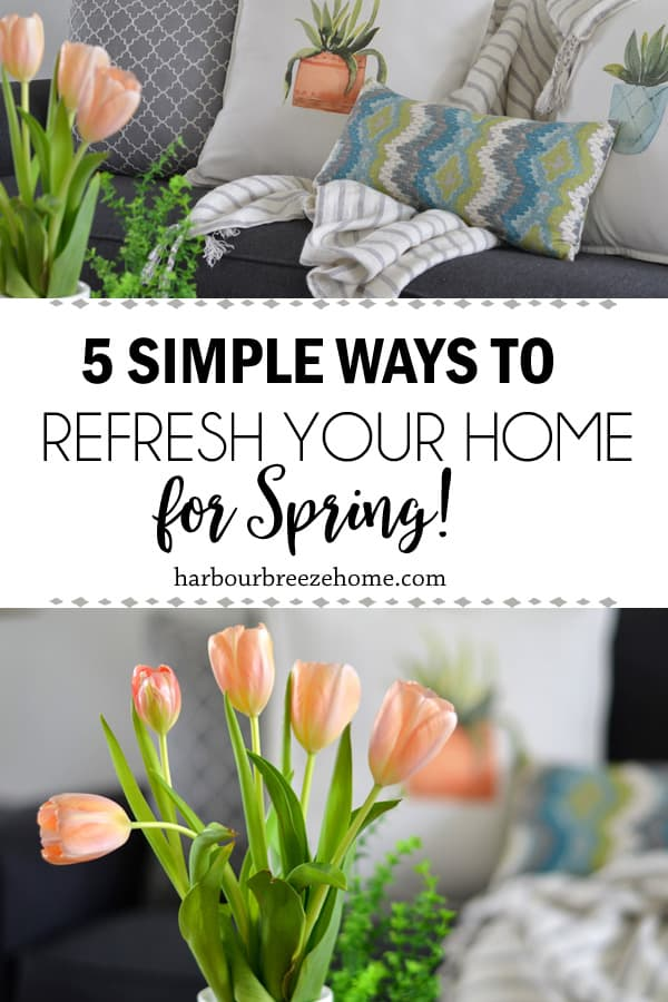 5 Simple and Affordable Ways to refresh your home for Spring (without spending any money!)