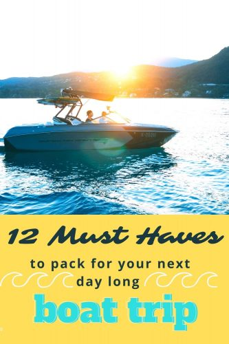 "A picture of a boat with the caption ""12 Must Haves to Pack for your next day long boat trip"""