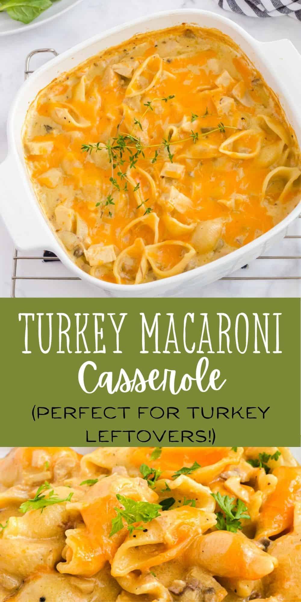 leftover turkey casserole - creamy cheesy turkey macaroni casserole in a white casserole dish