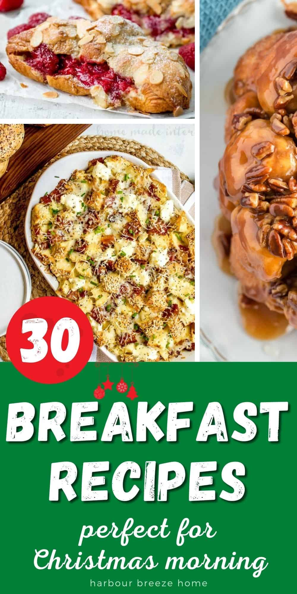 30 Breakfast Recipes - Casseroles, Sweet Breads, & muffins - perfect for Christmas morning breakfast