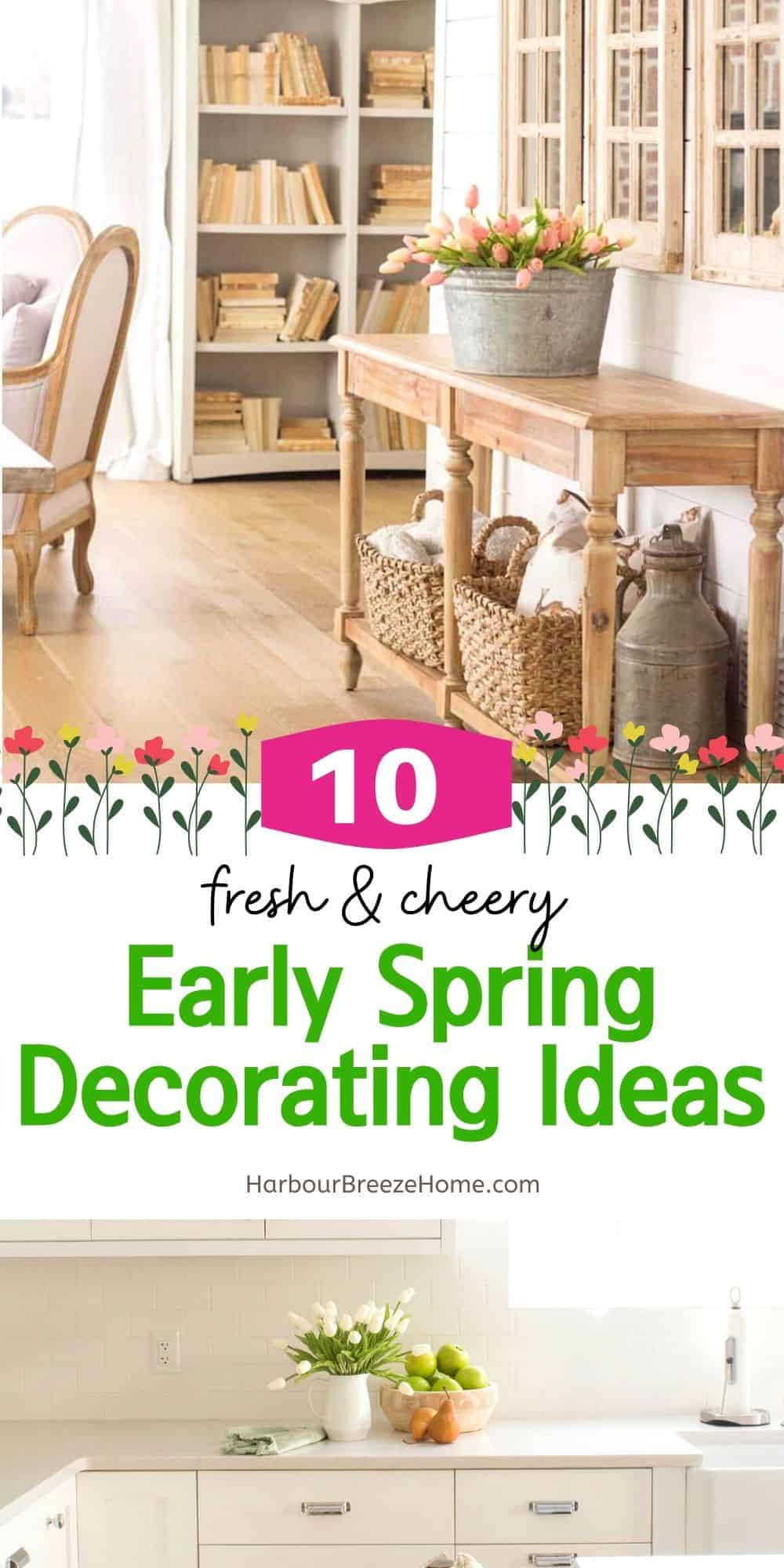 Early Spring decorating ideas in a collage picture of buckets of tulips arranged and placed in different parts of the house.