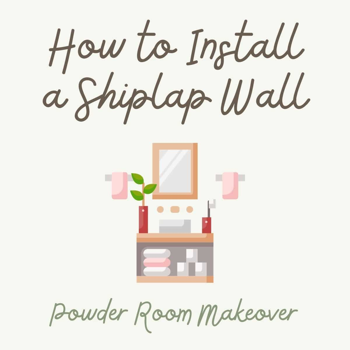 How to Install a Shiplap Accent Wall in a Bathroom